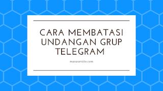 Cara Agar Akun Telegram Tidak Dimasukkan Ke Group Telegram Sembarangan