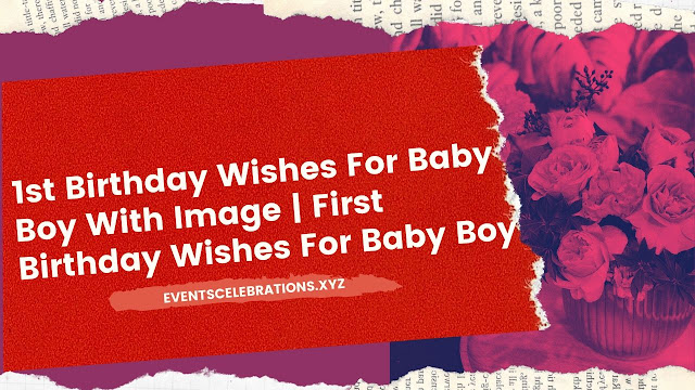1st Birthday Wishes For Baby Boy With Image  First Birthday Wishes For Baby Boy