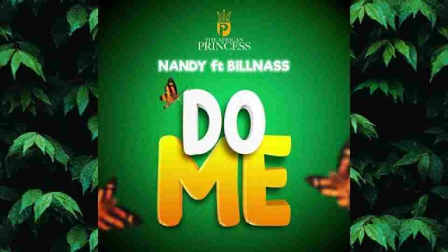 Nandy ft Billnass ~ Do me [DOWNLOAD AUDIO MP3]