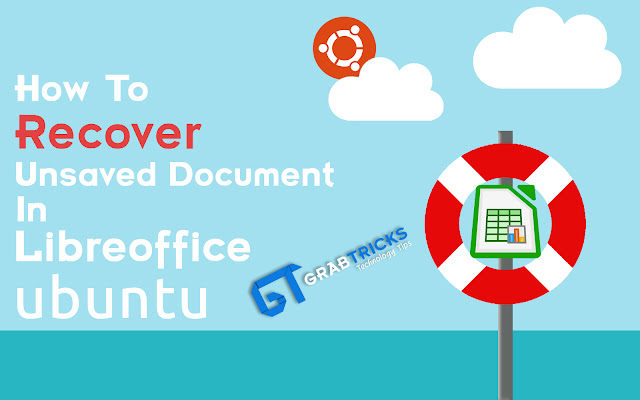 How To Recover Unsaved Document In Libreoffice [Ubuntu]