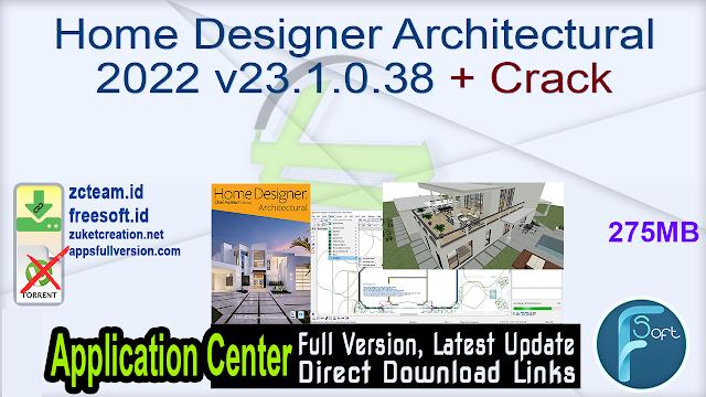 Home Designer Architectural 2022 v23.1.0.38 + Crack_ ZcTeam.id