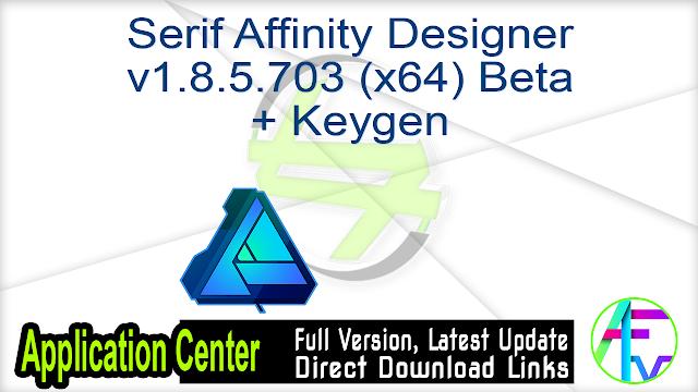 Serif Affinity Designer v1.8.5.703 (x64) Beta + Keygen