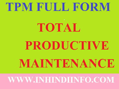 Total Productive Maintenance (TPM) Kya hota hai?? In Hindi