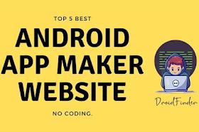 Top 5 Best Android App Maker Website - No Coding.