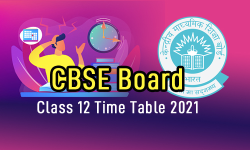 CBSE 12th Board Exam 2021