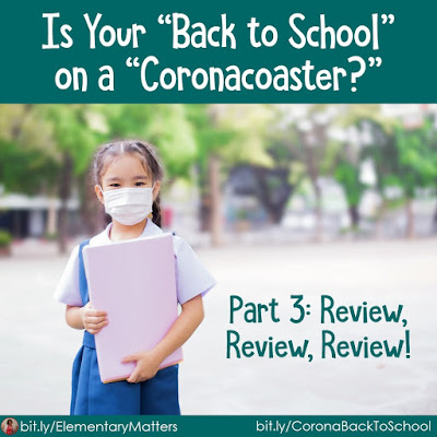 "Is Your ""Back to School"" on a ""Coronacoaster?"" Part 3: Review, review, review! These students have been out of school for even longer than usual for the ""summer slide."" Here are some ideas to get them back on track!"