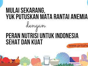 Mulai Sekarang, Yuk Putuskan Mata Rantai Anemia dengan Peran Nutrisi untuk Indonesia Sehat dan Kuat