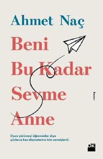 Beni Bu Kadar Sevme Anne - Ahmet Nac - EPUB PDF İndir