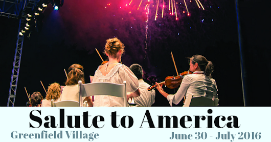 Salute to America at Greenfield Village: Featuring the Detroit Symphony Orchestra {Giveaway ends 6/22}