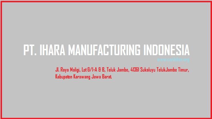 Loker PT Ihara Manufacturing Indonesia Terbaru