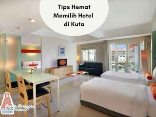 Tipm memilih hotel di Kuta biar liburan hemat
