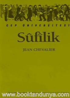 Jean Chevalier - Sûfîlik  (Cep Üniversitesi Dizisi - 125)