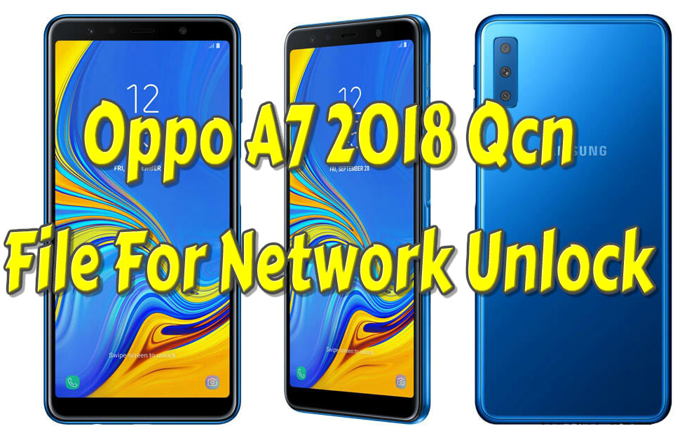 Oppo A7 2018 Qcn File For Network Unlock 100% Tested - KoZaw