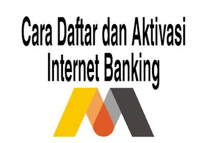 Cara Daftar dan Aktivasi Mega Internet Banking Terbaru 2021