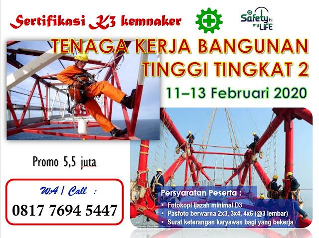 Tenaga Kerja Bangunan Tinggi Tingkat 2 (TKBT Tk2) tgl. 11-13 Februari 2020 di Jakarta