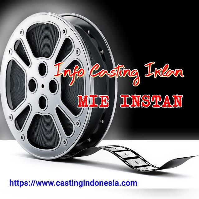 Casting Iklan Mie Instan
