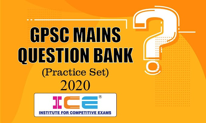 GPSC MAINS Question Bank 2020 By ICE Rajkot