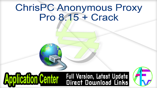 ChrisPC Anonymous Proxy Pro 8.15 + Crack