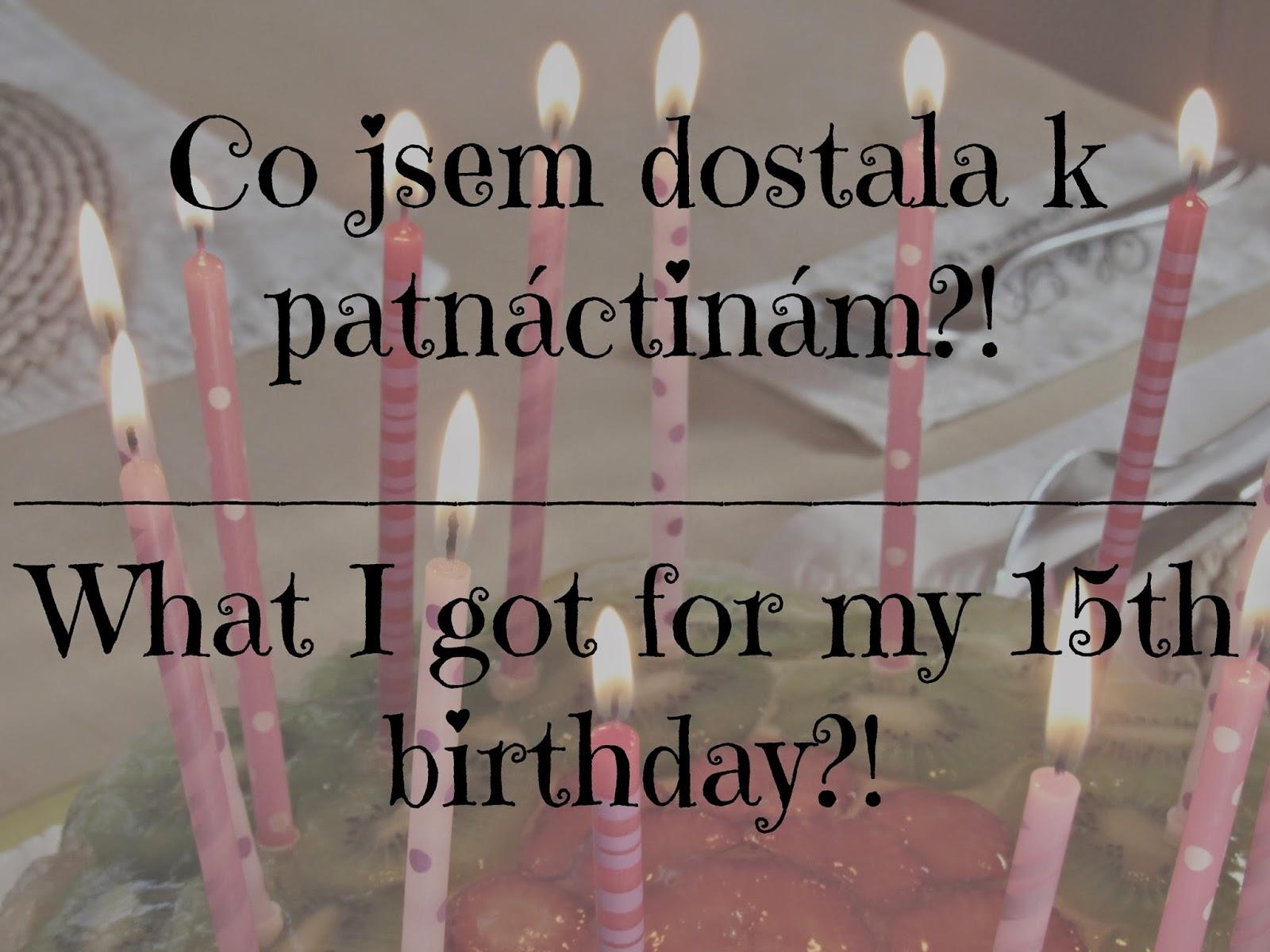 co si přát k 15 narozeninám Dostala Jsem Moooc Hezké Věci   REV co si přát k 15 narozeninám