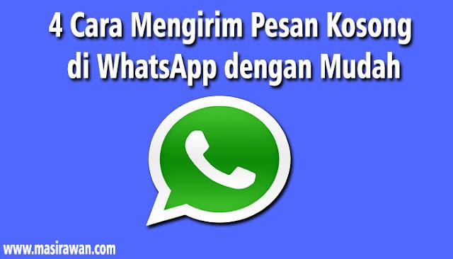 4 Cara Mengirim Pesan Kosong di WhatsApp dengan Mudah