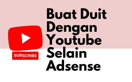 Cara Buat Duit Dengan Youtube Selain Adsense