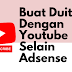 Antara Cara Buat Duit Dengan Youtube Selain Adsense