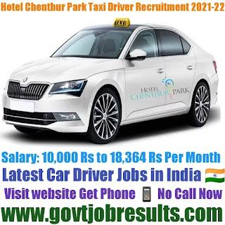 Hotel Chenthur Park Taxi Driver Recruitment 2021-22
