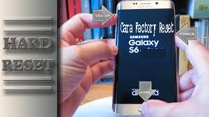 Cara Factory Reset Samsung Galaxy S6 1