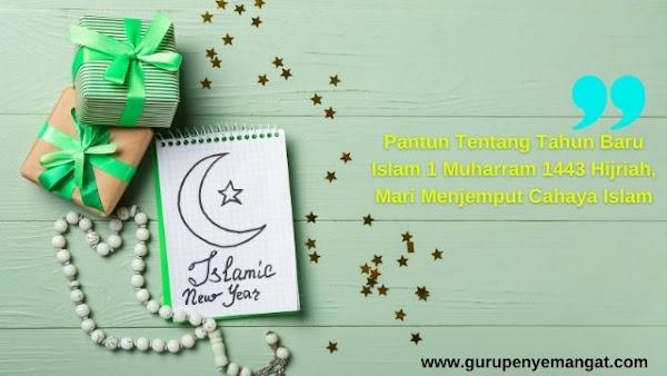 Pantun Tentang Tahun Baru Islam 1 Muharram 1443 Hijriah, Mari Menjemput Cahaya Islam