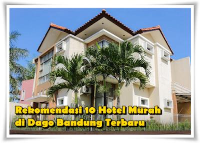 Rekomendasi 10 Hotel Paling Murah di Dago Bandung Terbaru