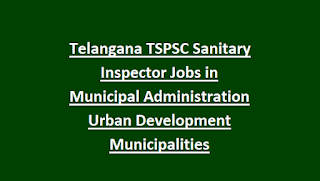 Telangana TSPSC Sanitary Inspector Jobs in Municipal Administration Urban Development Municipalities Recruitment 35 Govt Jobs