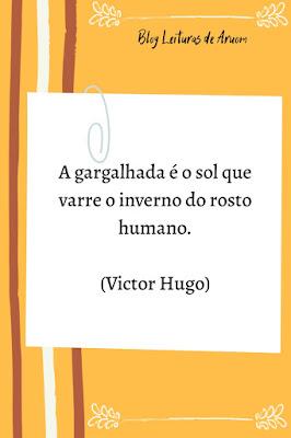 FRASES INSPIRADORAS # 6 - Victor Hugo