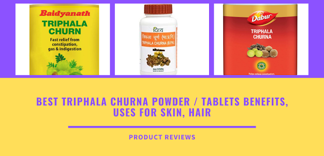 Best triphala churna powder / tablets benefits, uses for skin, hair, ingredients, weight loss, eyes, face, dosage with price buy online