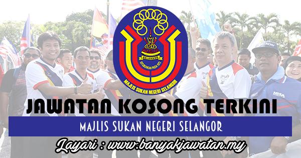 Jawatan Kosong 2017 di Majlis Sukan Negeri Selangor www.banyakjawatan.my