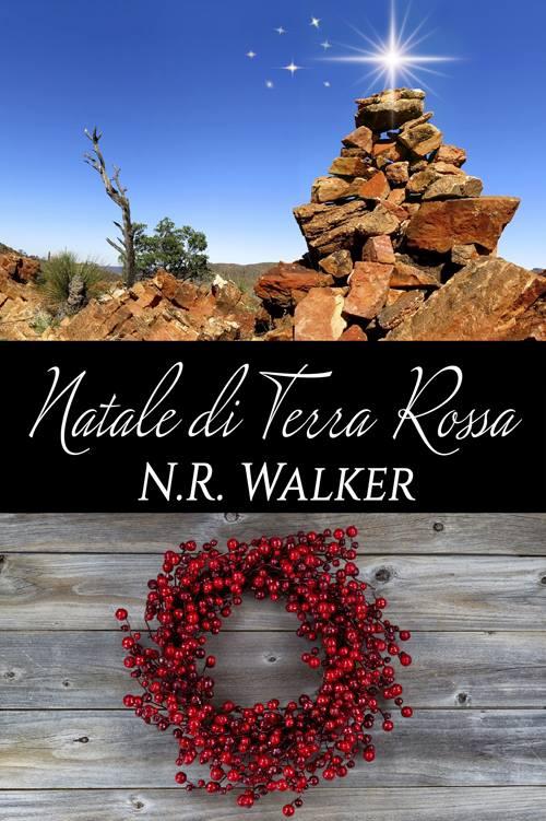 """Libri in uscita: """"Natale di Terra Rossa"""" (Serie Terra Rossa #3.5) di N. R. Walker"""