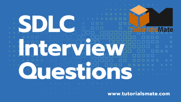 SDLC Interview Questions and Answers