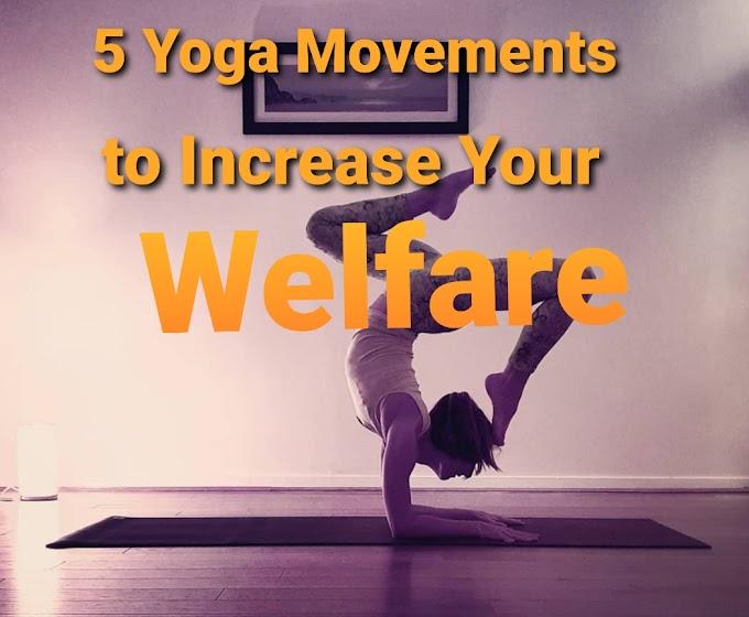 Günlük Kişisel Refahınızı Artıracak 5 Yoga Hareketi