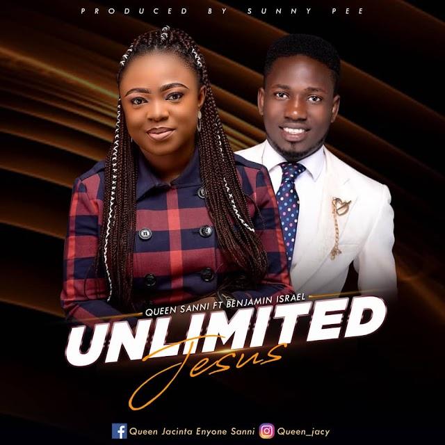 Gospel music] Queen Sanni Ft Israel Benjamin – Unlimited Jesus