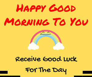Good Morning Luck Wishes