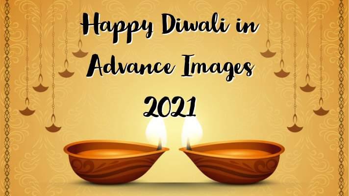 Happy Diwali in Advance Image | Advance Happy Diwali wishes 2021