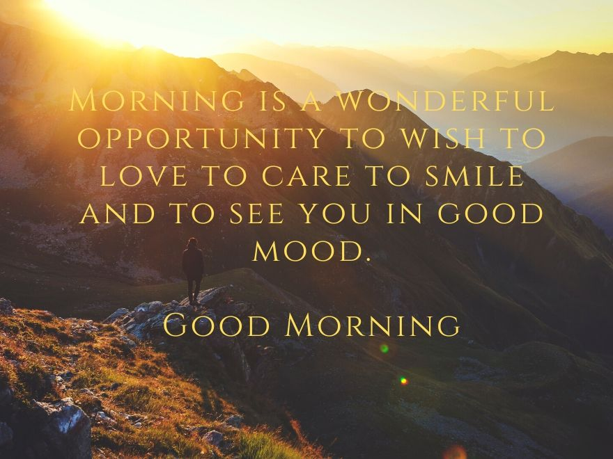 Man standing on a Mountain good morning images with quote
