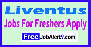 Liventus Recruitment Notification 2017 Jobs For Freshers Apply