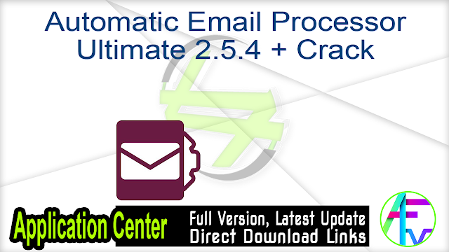 Automatic Email Processor Ultimate 2.5.4 + Crack