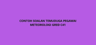 Contoh Soalan Temuduga Pegawai Meteorologi C41