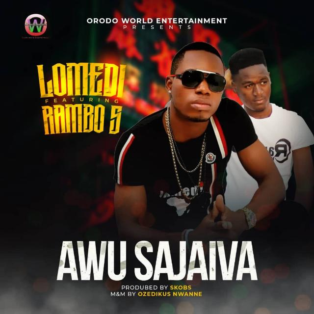 MUSIC: Lomedi feat. Rambo S - Awu Sajaiva (Prod. by Skobs)