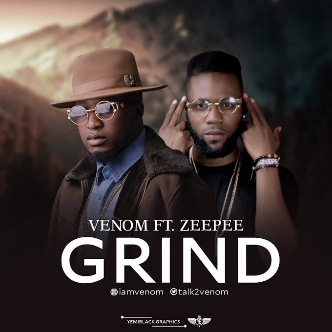 [MUSIC] VENOM - GRIND ft ZEEPEE