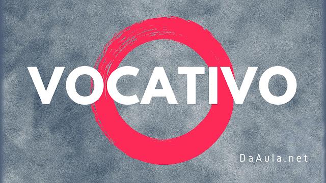 Língua Portuguesa: O que é Vocativo