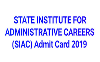 STATE INSTITUTE FOR ADMINISTRATIVE CAREERS (SIAC) Admit Card