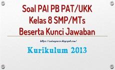 Download Soal PAT/UKK PAI dan Budi Pekerti Kelas 8 SMP/MTs K-13 Beserta Kunci Jawaban