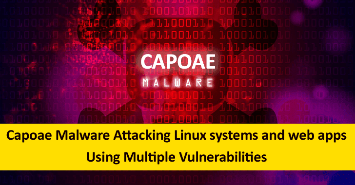 Capoae Malware Attacking Linux systems & Web Apps Using Multiple Vulnerabilities